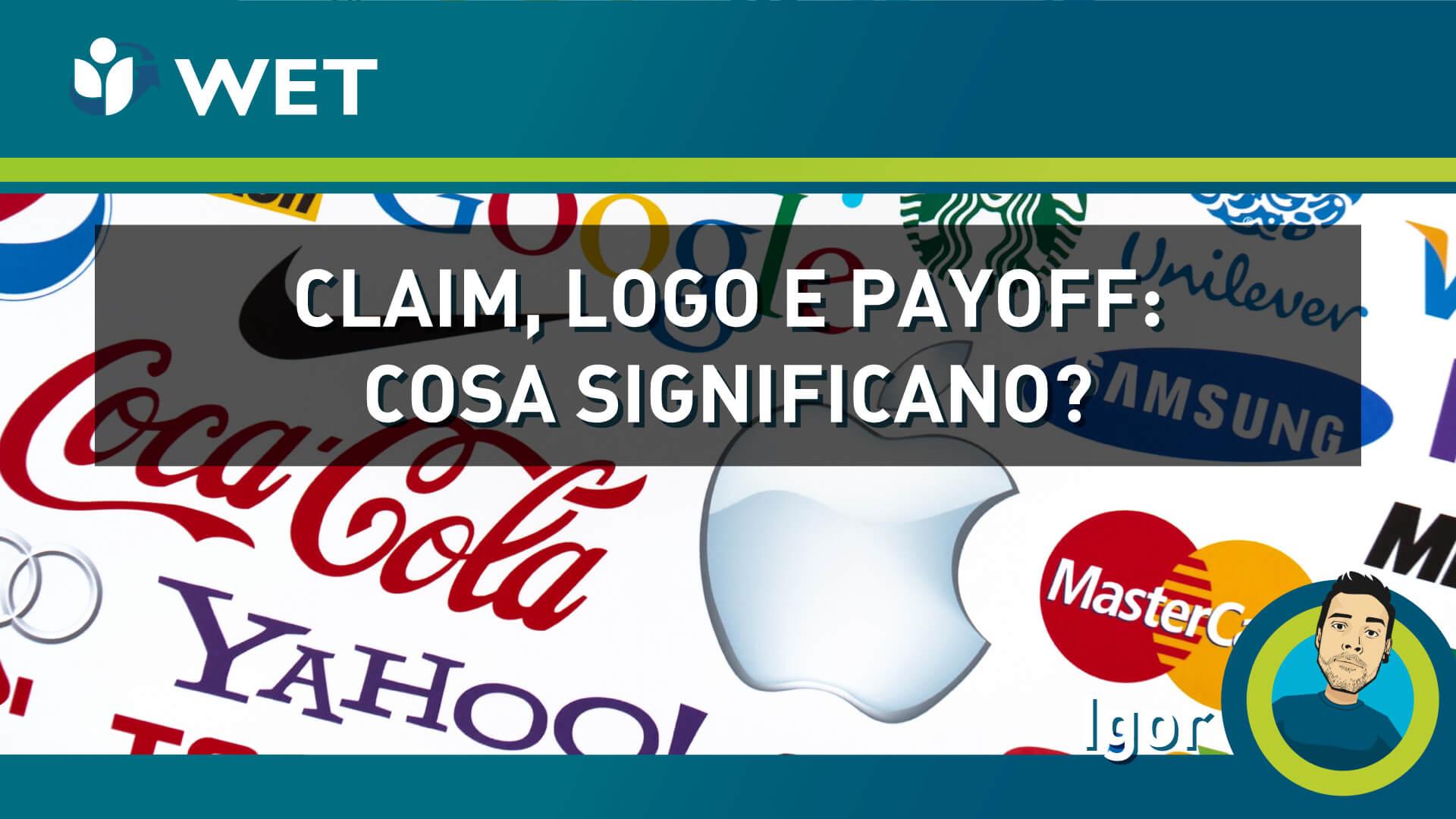 Logo, payoff e claim: I 3 TERMINI UTILI A UNA COMUNICAZIONE EFFICACE